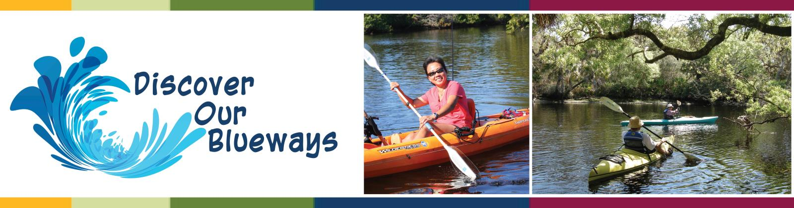 Discover our Blueways! Photos of people kayaking on the waterways